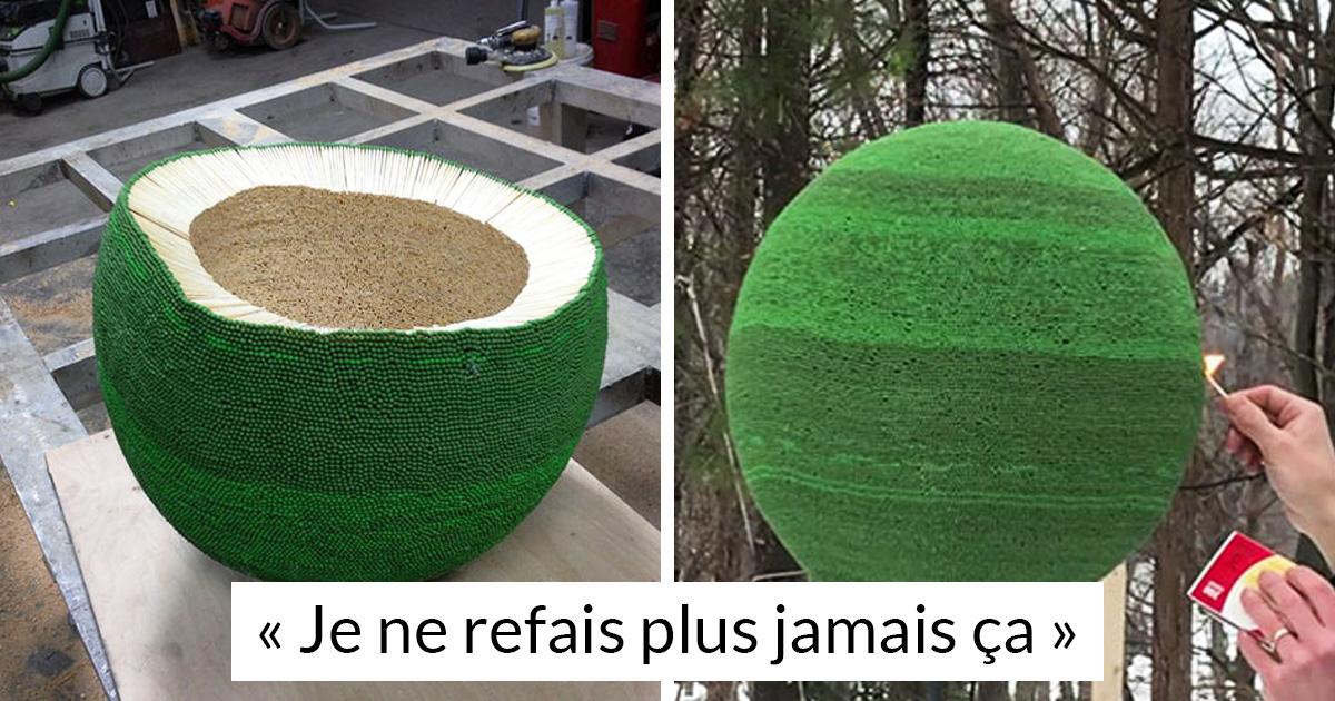 Ce gars a passé près d'un an à coller 42000 allumettes pour créer une sphère géante qu'il a ensuite enflammée