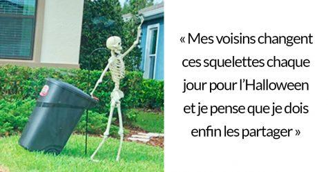 Une fille a remarqué que les squelettes d'Halloween de ses voisins se retrouvaient dans un nouveau scénario chaque jour et c'est vraiment trop drôle