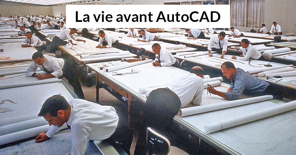 19 superbes vieilles photos qui montrent comment les gens travaillaient avant AutoCAD