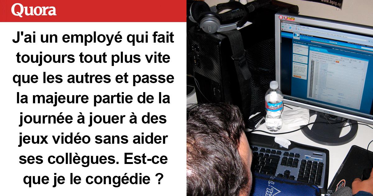 Un patron a demandé s'il devrait congédier un employé efficace qui termine son travail plus tôt et qui joue ensuite aux jeux vidéo