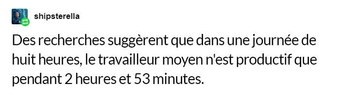Des internautes ont souligné que le concept d'une journée de travail de 8 heures ne fonctionne plus et les scientifiques sont d'accord